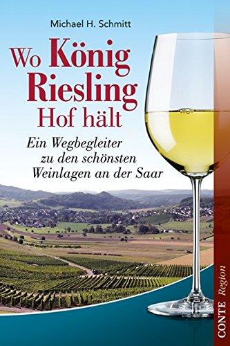 Wo König Riesling Hof hält: Ein Wegbegleiter zu den schönsten Weinlagen an der Saar