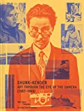 """Shunk-Kender: Art Through the Eye of the Camera: 1957€""""1983 (Beaux livres)"""