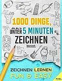 Zeichnen Lernen - Fun & Easy: 1000 Dinge, die du in unter 5 Minuten zeichnen kannst (jedes Bild in zwei Schwierigkeitsstufen; für Kinder und Erwachsene)