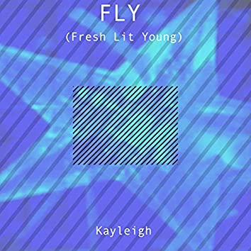 Fly (Fresh Lit Young)