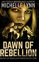 Dawn of Rebellion: Large Print Hardcover Edition