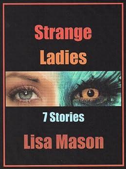 [Lisa Mason]のStrange Ladies: 7 Stories (English Edition)