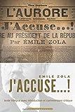 J'accuse...!, d'Émile Zola - Le manifeste de Zola publié durant l'affaire Dreyfus (texte intégral avec introduction et commentaire critique) - Independently published - 20/10/2017