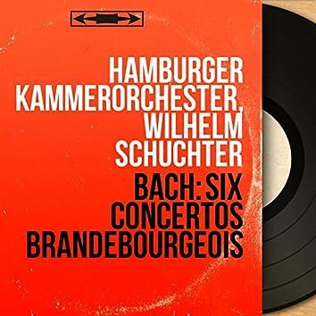 Bach: Six concertos brandebourgeois (Mono Version)