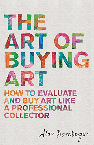 Book's Cover of The Art of Buying Art: How to evaluate and buy art like a professional collector (English Edition) Versión Kindle