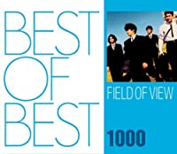 Best Of Best 1000: Field Of View by Field Of View (2007-12-11)