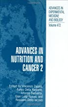 Advances in Nutrition and Cancer 2: Proceedings of the 2nd International Conference on Nutrition and Cancer, Held October 20-23, 1998, in Naples, Italy ... Experimental Medicine and Biology Book 472)