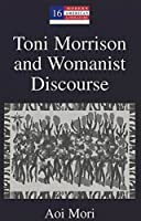 Toni Morrison and Womanist Discourse (Modern American Literature: New Approaches)