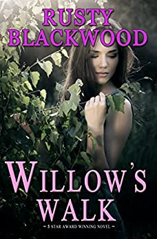 Willow's Walk by [Rusty Blackwood]