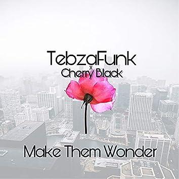 Make Them Wonder