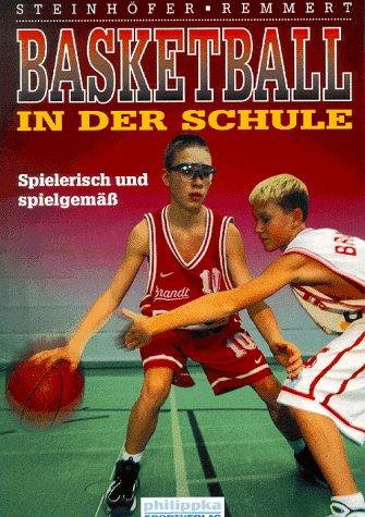 Basketball in der Schule. Spielerisch und spielgemäss