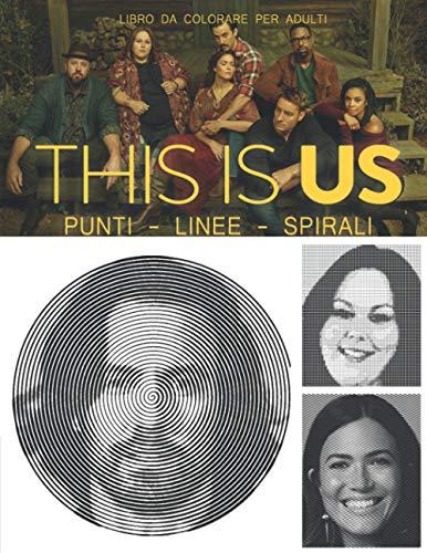 This is Us Punti Linee Spirali: Libro da Colorare per Adulti