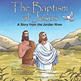 The Baptism of Jesus: A Story from the Jordan River