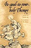 Be Good to Your Body Therapy (Elf-help books)