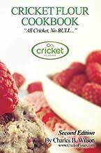 Cricket Flour Cookbook: All Cricket, No BULL...
