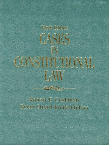 Cases in Constitutional Law (9th Edition)