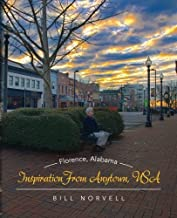 Inspiration From Anytown, USA: Florence, Alabama by Bill Norvell (2015-08-05)