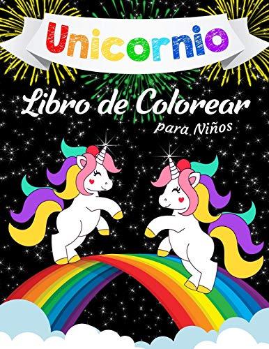 Unicornio Libro para Colorear para Niños: Un libro genial para colorear para niñas, niños y para cualquier persona a la que le encanten los unicornios