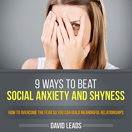 9 Ways to Beat Social Anxiety and Shyness audiobook cover art