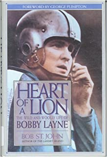 Heart of a Lion: The Wild and Woolly Life of Bobby Layne