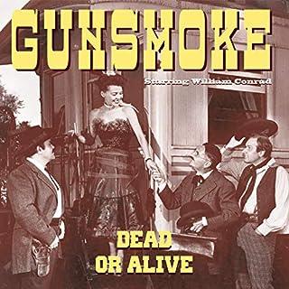 Gunsmoke: Dead or Alive audiobook cover art