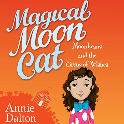 Magical Moon Cat: Moonbeans and the Circus of Wishes Titelbild