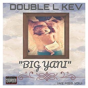 BIG YANI (WE MISS YOU)