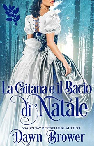 La gitana e il bacio di Natale: Una novella che unisce amore e scandalo (Connected by a kiss Vol. 6)