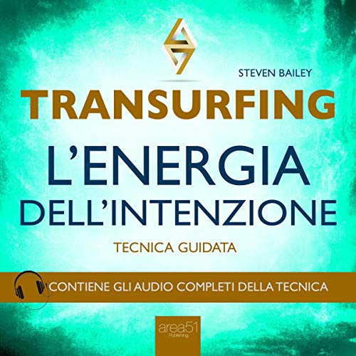Transurfing: L'Energia dell'Intenzione                   By:                                                                                                                                 Steven Bailey                               Narrated by:                                                                                                                                 Fabio Farnè                      Length: 56 mins     Not rated yet     Overall 0.0