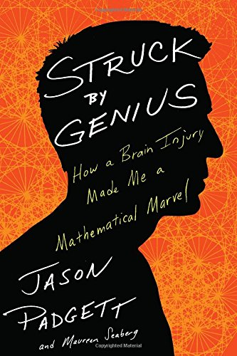Image of Struck by Genius: How a Brain Injury Made Me a Mathematical Marvel