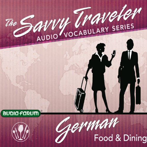 The Savvy Traveler: German Food & Dining                   By:                                                                                                                                 Audio-Forum                               Narrated by:                                                                                                                                 uncredited                      Length: 1 hr and 22 mins     Not rated yet     Overall 0.0