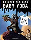 Baby Yoda Connect The Dots: Baby Yoda Relaxing Adult Activity Connect Dots Coloring Books Crayola Creativity