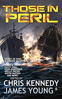 Those in Peril (The Phases of Mars Book 1) by [Chris Kennedy, James Young, Kacey Ezell, Stephen Simmons, Joelle Presby, Philip Wohlrab, Day Al-Mohamed, William Stroock, Rob Howell, Sarah Hoyt, Meriah Crawford, Philip S Bolger, Justin Watson, Jan Niemczyk, Doug Dandridge]