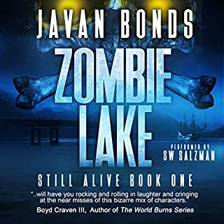 Zombie Lake     Still Alive Series, Book One              By:                                                                                                                                 Javan Bonds                               Narrated by:                                                                                                                                 S.W. Salzman                      Length: 6 hrs and 54 mins     128 ratings     Overall 4.4