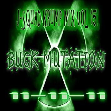 """J-Squad Krump Mix, Vol. 15 """"Buck Mutation"""""""