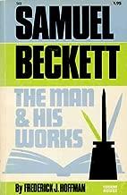 Samuel Beckett the Man and His Work