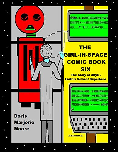 The Girl In Space Comic Book Six: The Story of AllyG - Earth's Newest Superhero (English Edition)