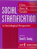 Social Stratification: Class, Race, And Gender In Sociological Perspective (Social inequality series)
