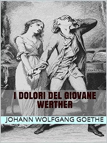 I dolori del giovane Werther (Edizione italiana) Illustrato