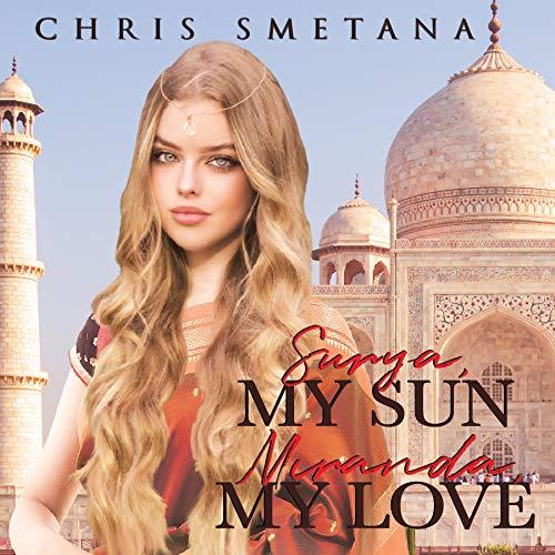Surya, My Sun Miranda, My Love Audiobook By Chris Smetana cover art