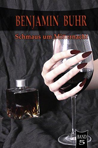 Benjamin Buhr 5: Schmaus um Mitternacht (German Edition)