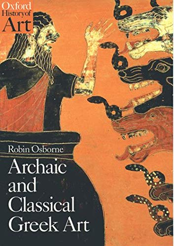 Osborne, R: Archaic and Classical Greek Art (Oxford History of Art)