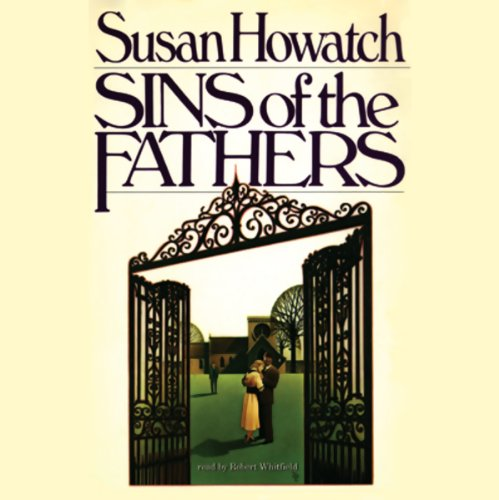 Sins of the Fathers                   By:                                                                                                                                 Susan Howatch                               Narrated by:                                                                                                                                 Robert Whitfield                      Length: 24 hrs and 38 mins     97 ratings     Overall 4.3