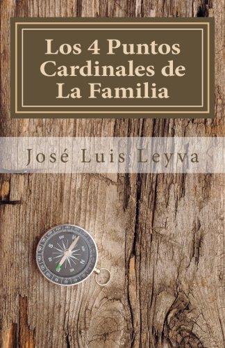 Los 4 Puntos Cardinales de La Familia: Parte I: Relación Este-Oeste (Spanish Edition)