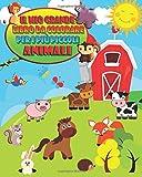 Il Mio Grande Libro Da Colorare Per i Più Piccoli ANIMALI: Simpatici disegni da colorare per bambini da 1 anno di età