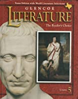 Glencoe Literature the Readers Choice Course 5 (Texas Edition with World Literature Selections) 0028179412 Book Cover