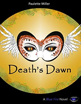 Death's Dawn (Blue Fire Series Book 5) by [Paulette Miller]