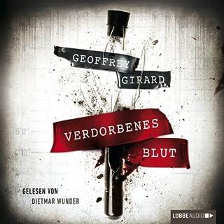 Verdorbenes Blut                   Autor:                                                                                                                                 Geoffrey Girard                               Sprecher:                                                                                                                                 Dietmar Wunder                      Spieldauer: 7 Std. und 4 Min.     80 Bewertungen     Gesamt 4,0