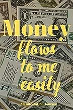 Money Flows To Me Easily: Journal for Money Manifestation