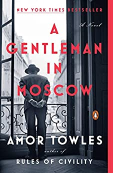 A Gentleman in Moscow: A Novel by [Amor Towles]